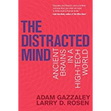 Distracted Mind: Ancient Brains in a High-Tech World (The Distracted Mind)