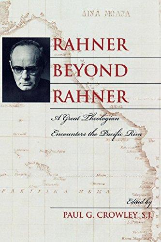 Rahner Beyond Rahner: A Great Theologian Encounters the Pacific Rim por Paul G. Crowley