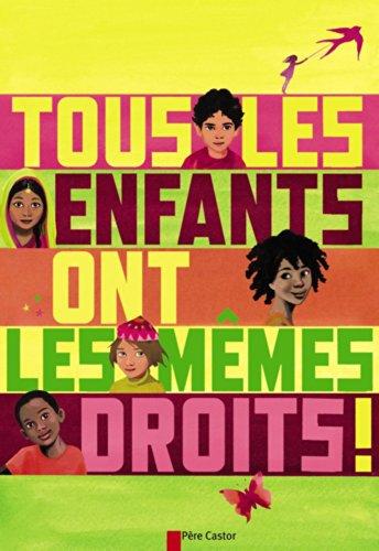 Tous les enfants ont les mêmes droits ! par Dieter Berstecher, Thierry Delahaye
