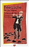 Le cas Wagner / Crépuscule des idoles