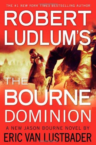 Robert Ludlum's (TM) the Bourne Dominion (Hardcover) Robert Ludlum's (TM) the Bourne Dominion - Robert Ludlum,Eric Van Lustbader
