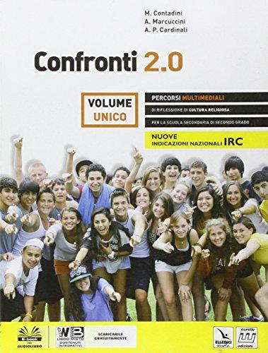 Confronti 2.0. Percorsi e riflessioni di cultura religiosa. Vol. unico. Con espansione online. Per le Scuole superiori