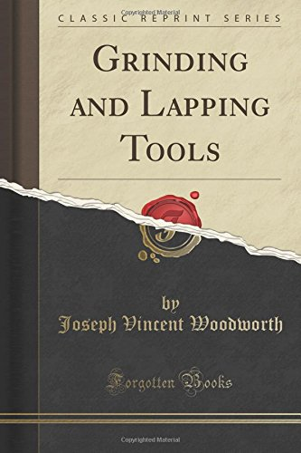 Grinding and Lapping Tools (Classic Reprint)