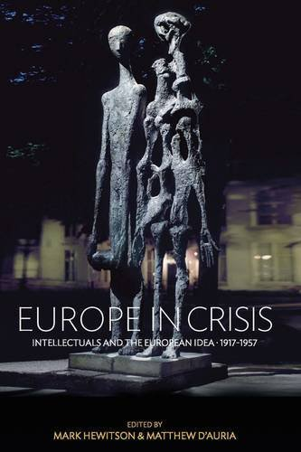 Europe in Crisis: Intellectuals and the European Idea, 1917-1957 by Berghahn Books (2012-10-15)