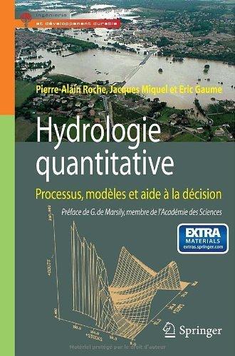 Hydrologie quantitative : Processus, modèles et aide à la décision (1DVD) de Pierre-Alain Roche (28 juin 2012) Broché