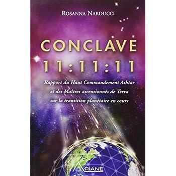 Conclave 11:11:11 - Rapport du Haut Commandement Ashtar et des Maîtres ascensionnés de Terra sur la transition planétaire en cours
