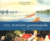 Loire, terroirs gourmands