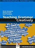 Teaching Grammar Creatively: A practical new resource book that offers a variety of lessons and activities for everyday use in your English language ... CD (The Resourceful Teacher Series)