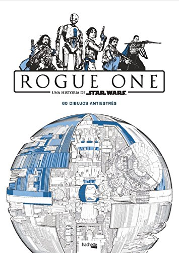 Star Wars. ROGUE ONE (Hachette Heroes - Star Wars - Colorear)