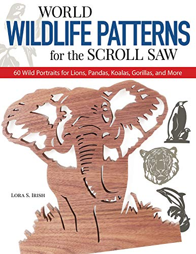 rns for the Scroll Saw: 60 Wild Portraits for Lions, Pandas, Koalas, Gorillas and More (Scroll Saw Project Books) ()