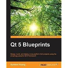 [(Qt 5 Blueprints)] [By (author) Symeon Huang] published on (April, 2015)