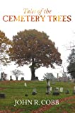 Tales of the Cemetery Trees by John R. Cobb