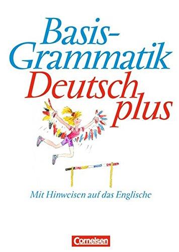 Basisgrammatik Deutsch plus. Schülerband. Neue Rechtschreibung, 2. Auflage