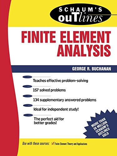 Schaum's Outline of Finite Element Analysis (Schaum's Outline Series)