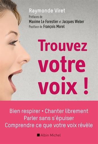Trouvez votre voix ! par Raymonde Viret