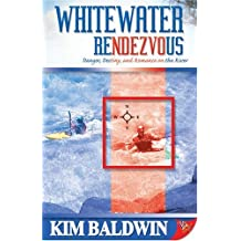 Whitewater Rendezvous by Kim Baldwin (2006-05-01)