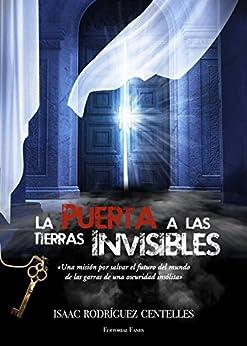 La Puerta a las Tierras Invisibles (7 días para el mundo nº 2) de [Rodríguez Centelles, Isaac]