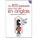 Petit Livre des 800 expressions pour tout dire en anglais: Les 800 expressions pour tout dire en anglais (Le petit livre de)