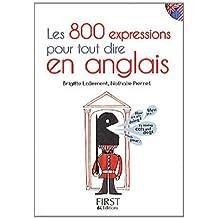 Petit Livre des 800 expressions pour tout dire en anglais