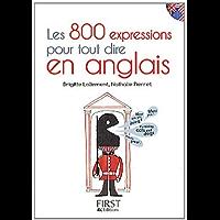 Petit Livre des 800 expressions pour tout dire en anglais: Les 800 expressions pour tout dire en anglais (Le petit livre…