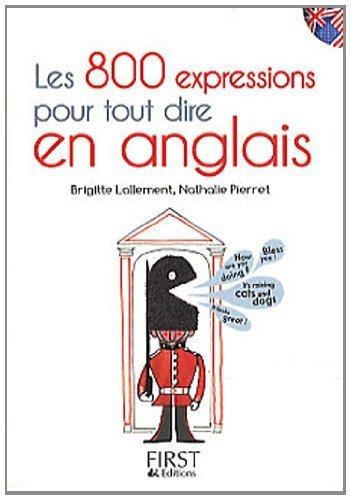 Petit Livre Des 800 Expressions Pour Tout Dire En Anglais Le Petit Livre