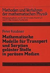 Mathematische Modelle für Transport und Sorption gelöster Stoffe in porösen Medien