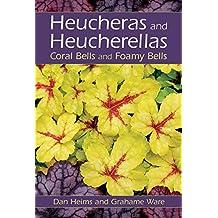 Heucheras and Heucherellas: Coral Bells and Foamy Bells by Dan Heims (2005-04-01)