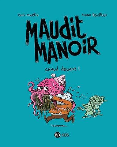 MAUDIT MANOIR, TOME 3 : CHAUD
