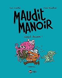 MAUDIT MANOIR, TOME 3 : CHAUD DEVANT