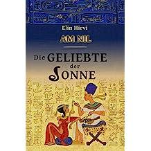 Am Nil 2 - Die Geliebte der Sonne: Historischer Roman