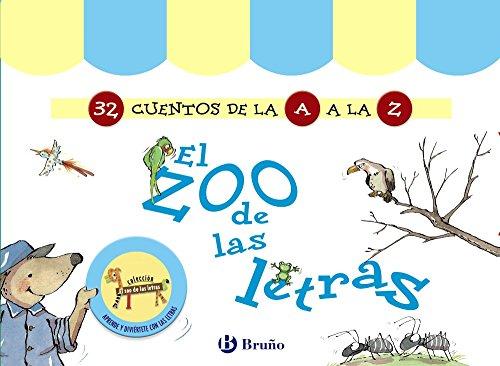 El zoo de las letras (32 Cuentos de la A a la Z) (Castellano - A Partir De 3 Años - Libros Didácticos - El Zoo De Las Letras)