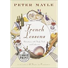 French Lessons: Adventures with Knife, Fork, and Corkscrew (Random House Large Print) by Peter Mayle (2001-05-05)