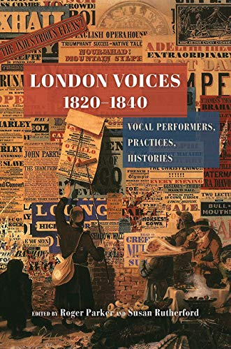 London Voices, 1820–1840: Vocal Performers, Practices, Histories
