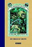 Die grimmige Grotte (Eine Reihe betrüblicher Ereignisse, Band 11)
