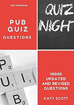Ten Thousand Pub Quiz Questions: Revised and Updated by [Scott, Katy, Trump, Donny]