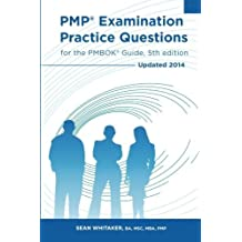 PMP Examination Practice Questions for The PMBOK Guide, 5th edition: Updated 2014 by Sean Whitaker (2014-03-31)