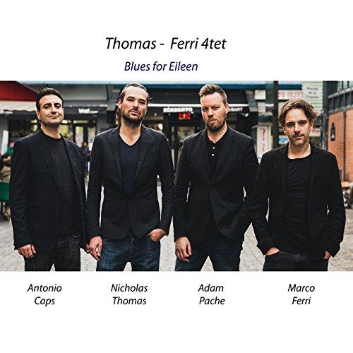 Blues for Eileen (feat. Antonio Caps, Nicholas Thomas, Adam Pache, Marco Ferri)