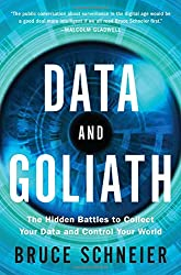 Data and Goliath - The Hidden Battles to Collect Your Data and Control Your World