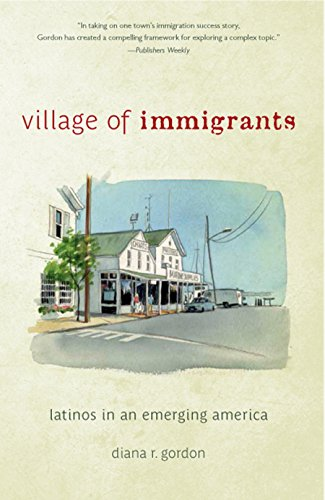 Village of Immigrants: Latinos in an Emerging America (Rivergate Regionals Collection) (English Edition)