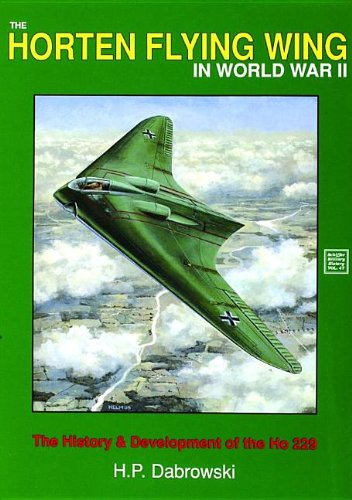 Price comparison product image The Horten Flying Wing in World War II: The History and Development of the HO 229 (Schiffer Military History)