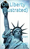 On Liberty (Illustrated): New Enlarged Edition