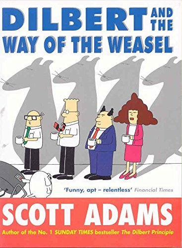 [EPUB] Dilbert and the way of the weasel by scott adams (2003-10-03)