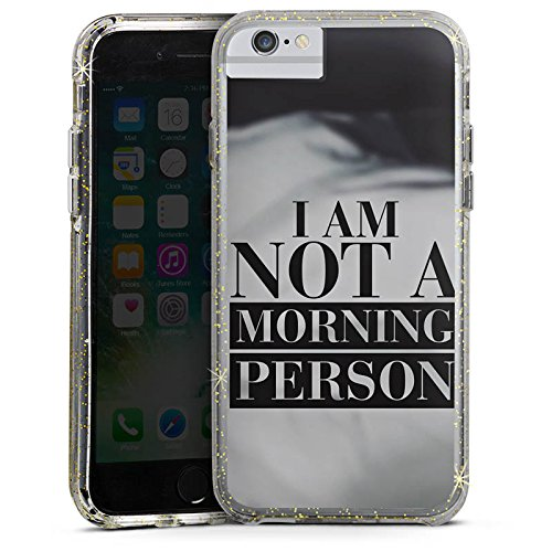 Apple iPhone 6 Plus Bumper Hülle Bumper Case Glitzer Hülle Morgenmuffel Phrases Sprüche Bumper Case Glitzer gold