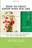 How to truly know who you are: A step-by-step guidance to self-knowing