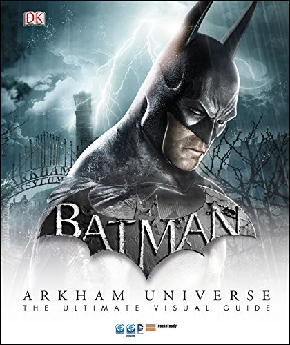 Batman. Arkham Universe. The Ultimate Visual Guide (Dk Dc Comics)