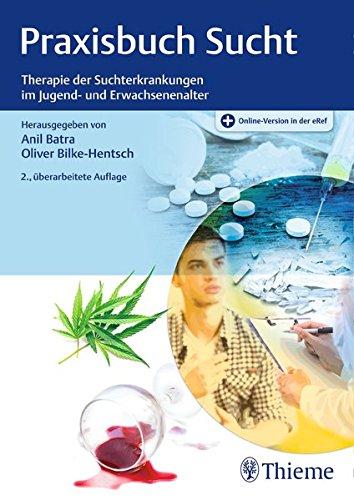 Praxisbuch Sucht: Therapie der Suchterkrankungen im Jugend- und Erwachsenenalter