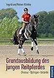 Grundausbildung des jungen Reitpferdes: Dressur, Springen, Gelände - Ingrid Klimke, Reiner Klimke