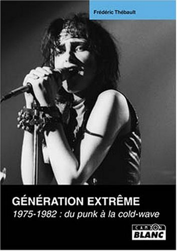 gnration-extrme-1975-1982-du-punk--la-cold-wave
