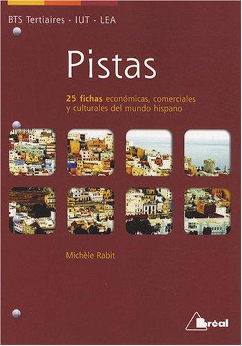 Pistas BTS Tertiaire-IUT-LEA : 25 fichas economicas, comerciales y culturales del mundo hispano par Michèle Rabit