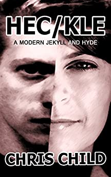 HECKLE a new Jekyll and Hyde by [Child, Chris]
